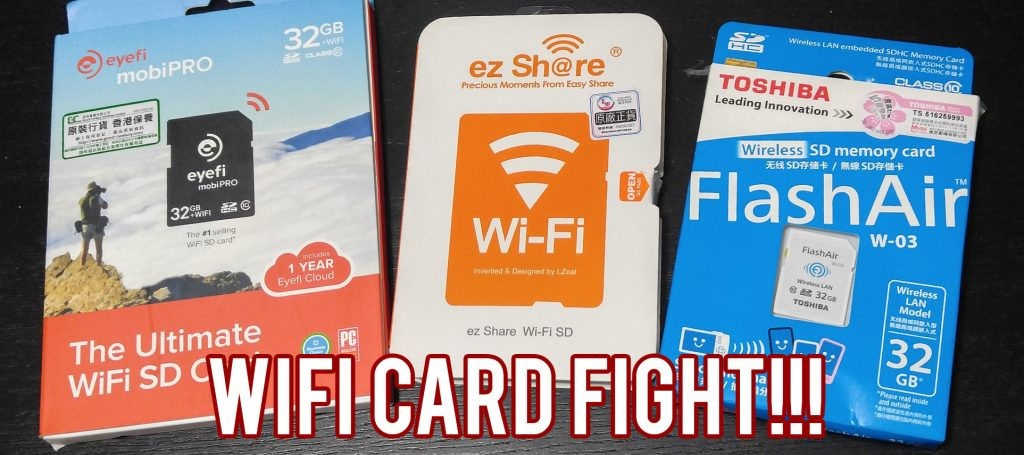 Wifi Cards Battle Time (Eyefi, FlashAir and ezShare)
